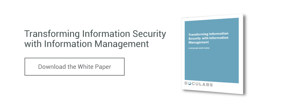 Download the Transforming Information Security with Information Management White Paper
